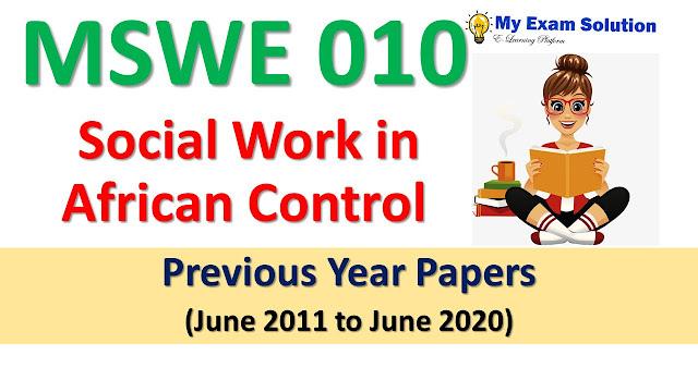 MSWE 010 Social Work in African Control Previous Year Papers