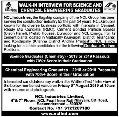 NCL Indutries walk in for Science graduates and chemical engineering graduate  on 09 August 2019 at Securandarabad.