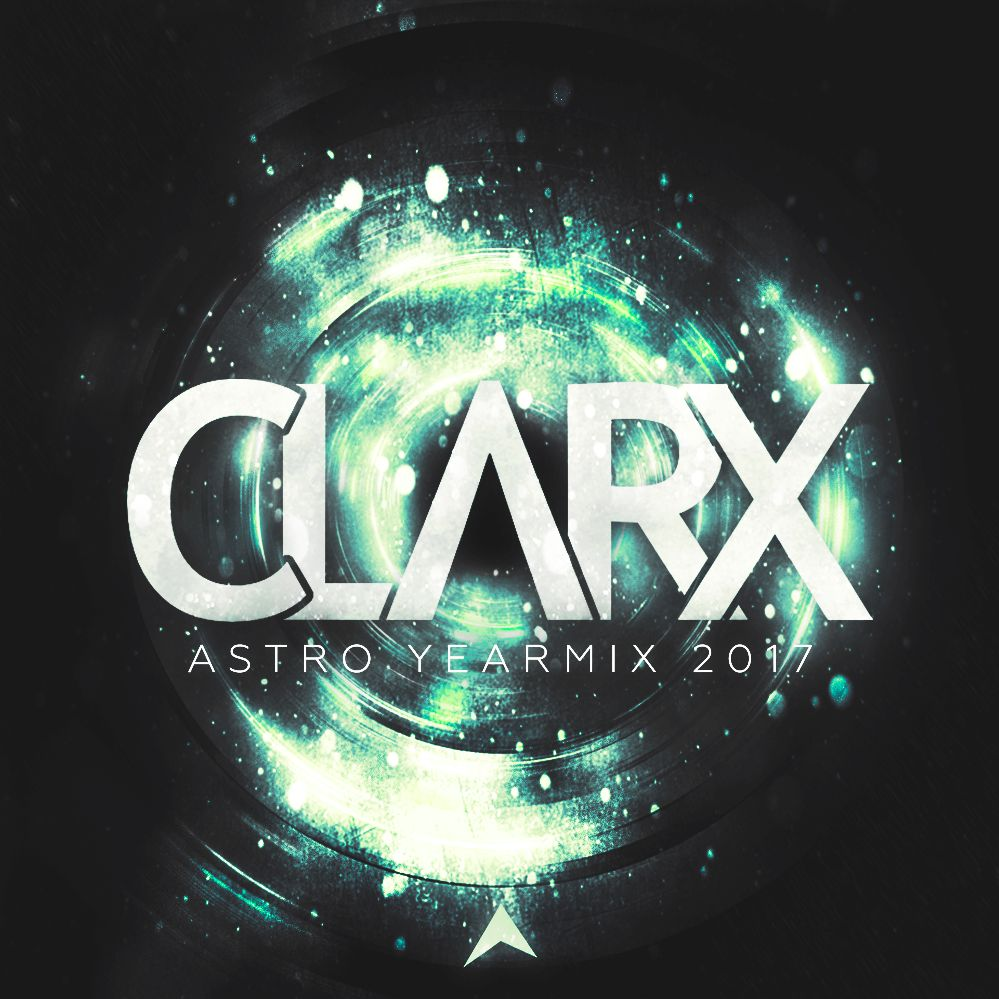 CLARX - Astro Year Mix 2017 (Free Download)