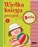 """""""Wielka księga przygód 2. Basia"""" Zofia Stanecka, Marianna Oklejak"""