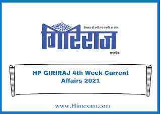 HP GIRIRAJ 4th Week Current Affairs 2021
