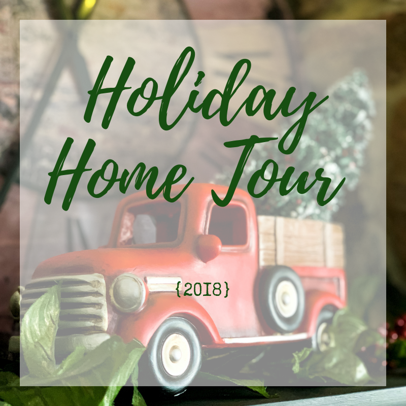 Holiday Home Tour {2018}