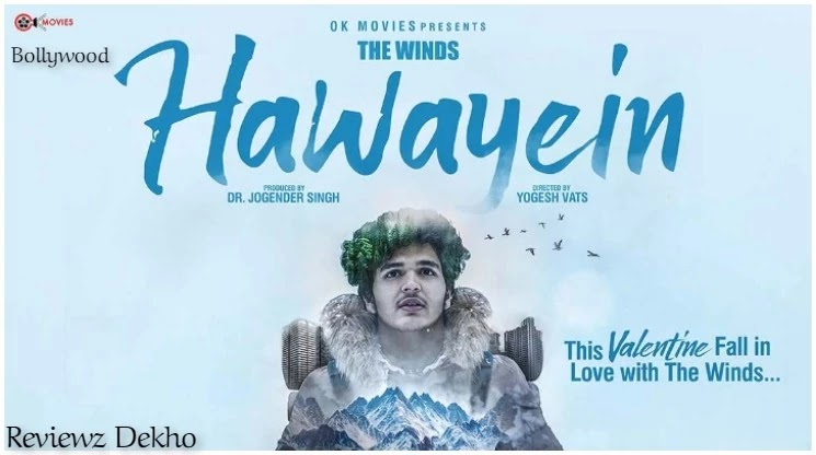 Hawayein 2020, Bollywood Movie Story, Cast, Trailer & Review | Reviewz Dekho