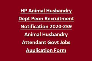 HP Animal Husbandry Dept Peon Recruitment Notification 2020-239 Animal Husbandry Attendant Govt Jobs Application Form