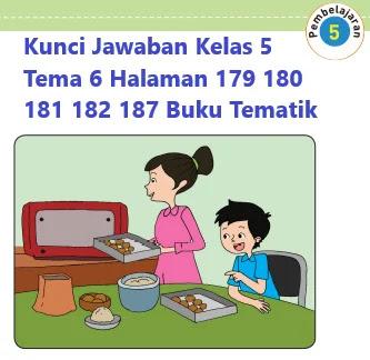 Kunci-Jawaban-Kelas-5-Tema-6-Halaman-179-180-181-182-187-Buku-Tematik