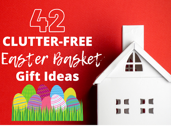 Clutter-Free Easter Basket Gifts