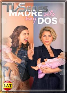 Madre Solo hay Dos (Temporada 1) WEB-DL 1080P LATINO