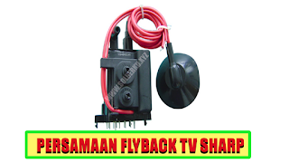 persamaan flyback tv sharp