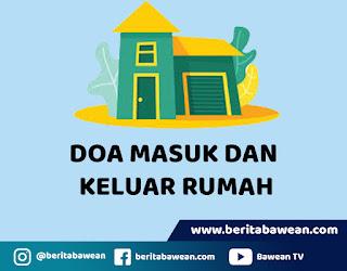 Doa Masuk Rumah Dan Keluar Rumah Lengkap Sesuai Sunnah