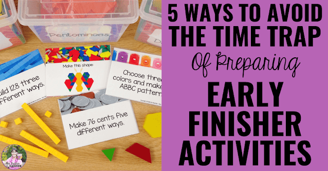 """Photo of math morning work activities and manipulatives with text, """"5 Ways to Avoid the Time Trap of Preparing Daily Early Finisher Activities."""""""
