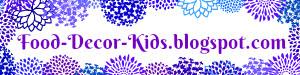 food-decor-kids.blogspot.com