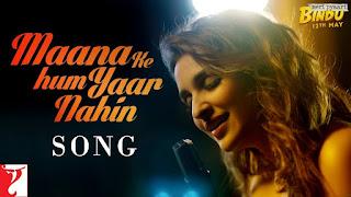 Maana Ke Hum Yaar Nahin – HD Video song sung By Parineeti Chopra for move Meri Pyaari Bindu – Must Watch