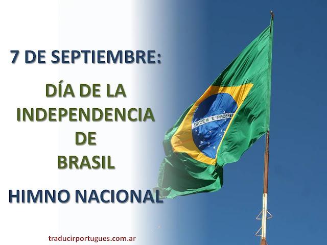 Hino Nacional Brasileiro, Himno Nacional Brasileño, Himno Nacional de Brasil, portugués, traducciones, traductora, mayúsculas, fechas patrias, independencia de Brasil