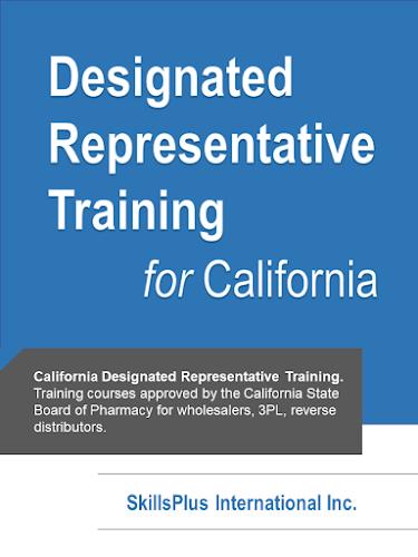 California Board of Pharmacy Designated Representative Training - online training courses by SkillsPlus International Inc. - Board-Approved. For wholesalers, 3PL, reverse distributors.