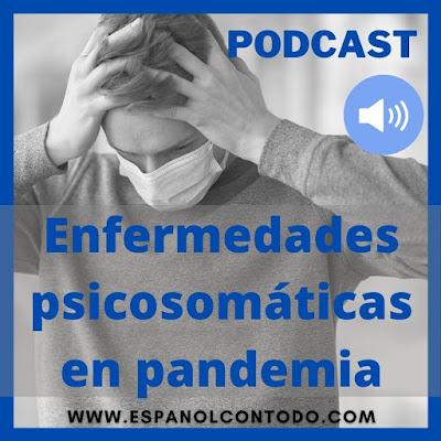 Enfermedades psicosomáticas en la pandemia
