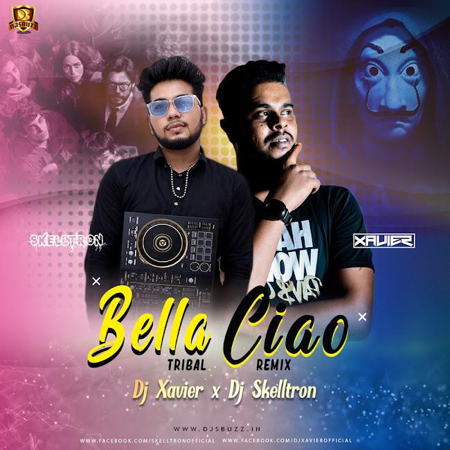 BELLA CIAO (TRIBAL REMIX) – DJ XAVIER x DJ SKELLTRON
