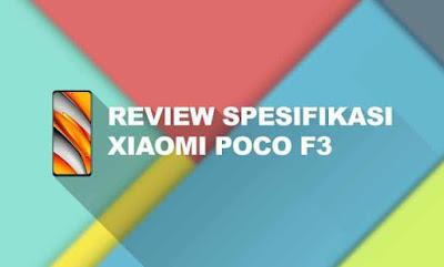 10 Kelebihan dan Kekurangan Xiaomi Poco F3: Spesifikasi & Harga.jpg