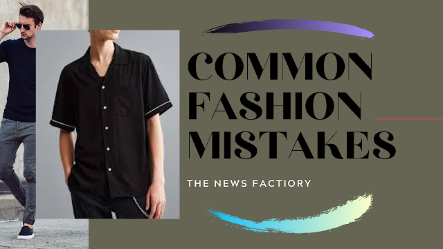 Common Fashion Mistakes Guys Might Be Doing.
