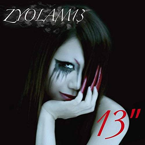 [Album] ZYOLAM13 – 13″ (2015.12.04/MP3/RAR)