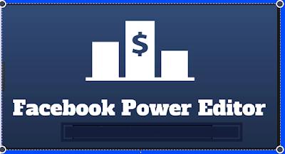 Tips Cara Menggunakan Facebook Power Editor