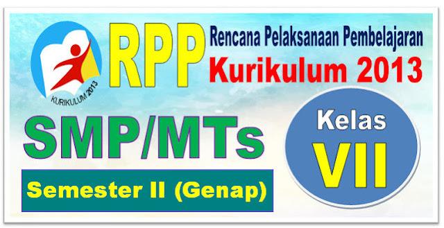 RPP SMP/MTs KELAS VII SEMESTER 2 KURIKULUM 2013 REVISI 2018 - TERBARU