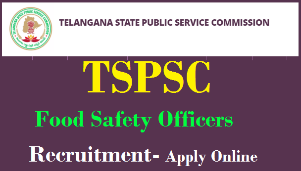 TSPSC Food Safety Officer Recruitment 2020 Notification Is Out
