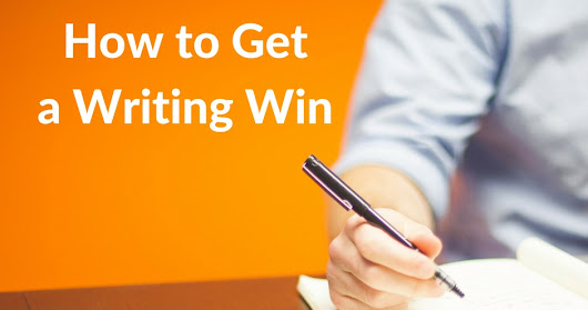 How to Get a Writing Win