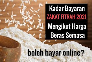 Kadar Bayaran Zakat Fitrah 2021 Setiap Negeri Bayar Secara Online