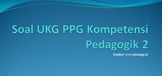 Kali ini saya akan bagikan soal latihan UKG Kompetensi Pedagogik dan jawabannya PPG 2020/2021 :  Soal UKG PPG Kompetensi Pedagogik 2
