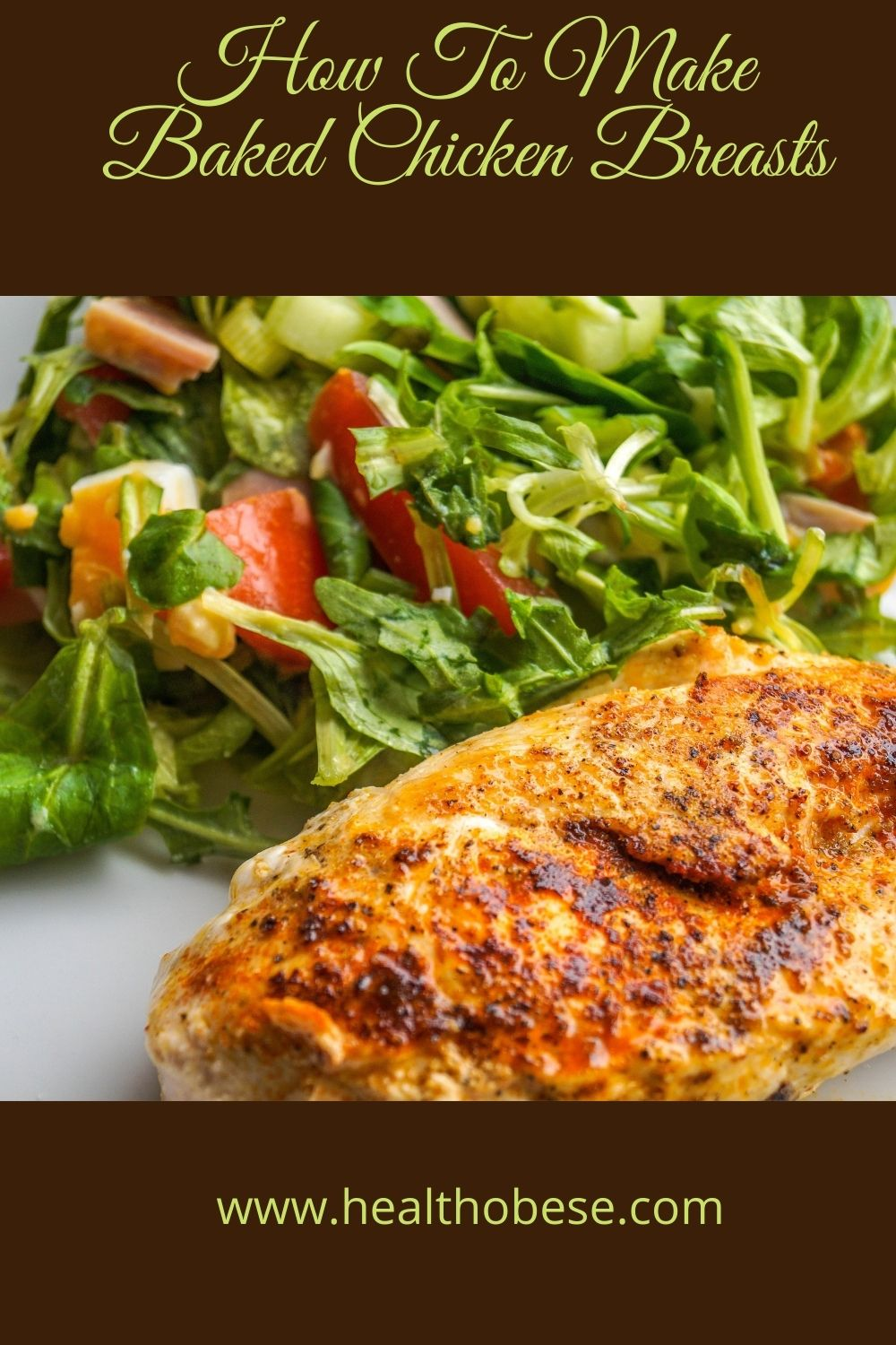 How To Make Baked Chicken Breasts