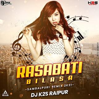 RASABATI BILASA (SAMBALPURI MIX) - DJ K2S RAIPUR