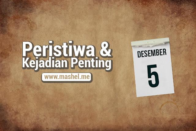 Peristiwa dan Kejadian Penting Tanggal 5 Desember