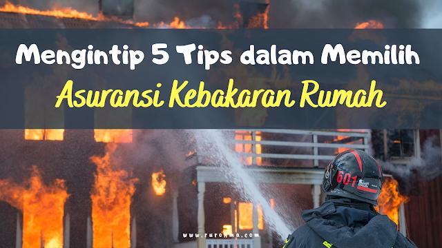 Tips Memilih Asuransi Kebakaran Rumah