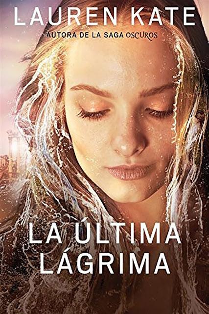 La última lágrima | La última lágrima #1 | Lauren Kate