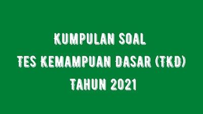 Kumpulan Soal Tes Kemampuan Dasar (TKD) SD Tahun 2021 Lengkap Dengan Jawaban