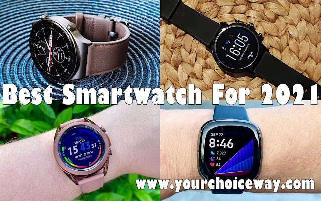 Best Smartwatch For 2021 - Your Choice Way