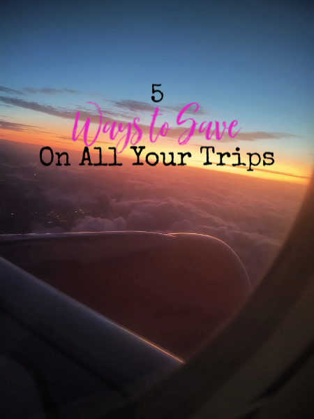 5 ways to save money on all your trips