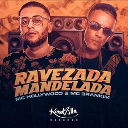 Download Música Ravezada Mandelada - MC Hollywood e MC Brankim Mp3