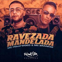 Ravezada Mandelada – MC Hollywood e MC Brankim