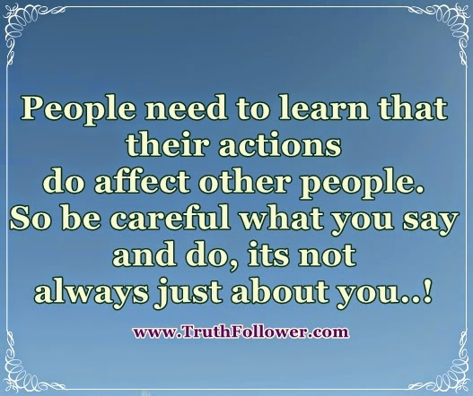 Hurting Quotes, People need to learn that their actions do