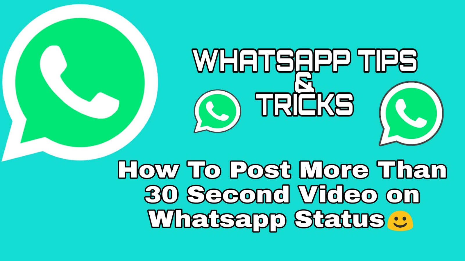 How To Post More Than 30 Second Video On Whatsapp Status