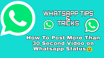 How to cross the 30 second video status limit of WhatsApp?