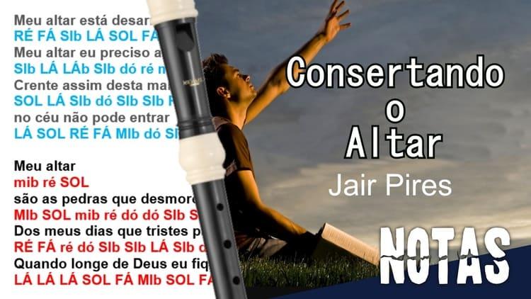 Consertando o altar - Jair Pires - Cifra melódica