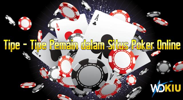 Tipe-Tipe Pemain dalam Situs Poker Online