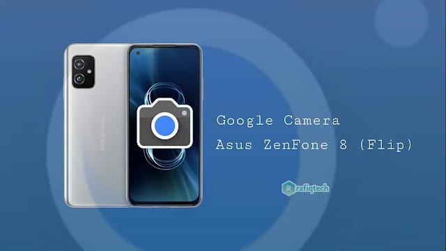 تحميل وتثبيت Google Camera لهاتف Asus ZenFone 8 (Flip) (افضل إصدار)