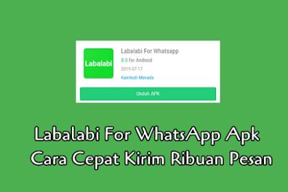 Labalabi For WhatsApp Apk - Cara Cepat Kirim Ribuan Pesan