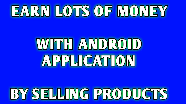 Best Android Application for Affiliate marketing