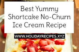 Best Yummy Shortcake No-Churn Ice Cream Recipe