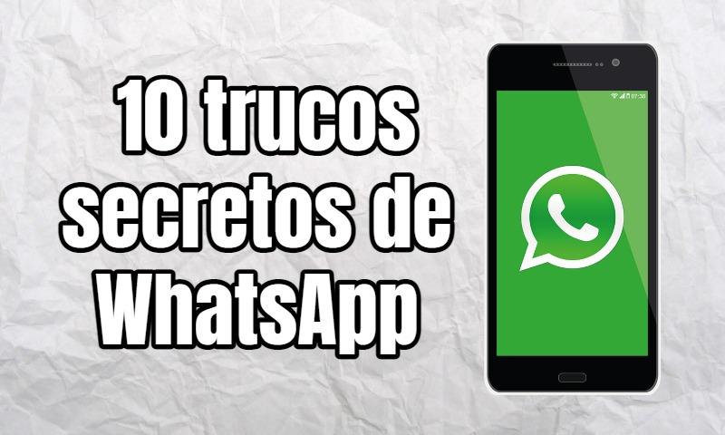 10 trucos secretos de la aplicación WhatsApp que debes conocer