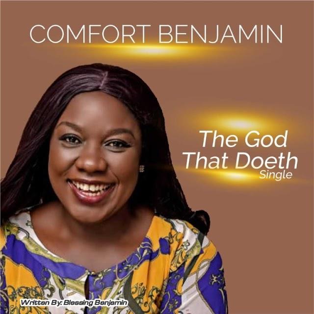 Comfort Benjamin – The God That Doeth